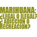 EVENTO CONTROVERSIAS  13 de Febrero 2016  SPC  / MARIHUANA: ¿LEGAL O ILEGAL? ¿ADICCIÓN O RECREACIÓN?